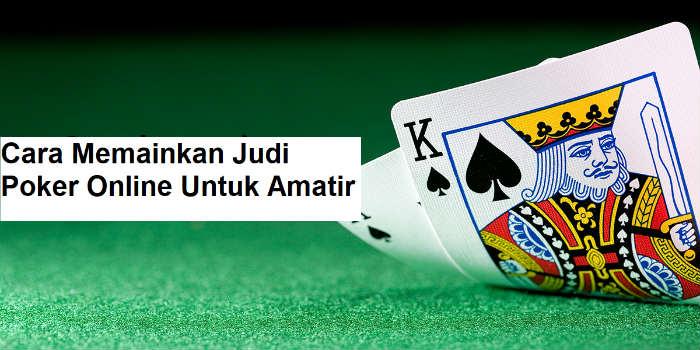 Panduan main taruhan judi poker sbobet untuk seorang pemula